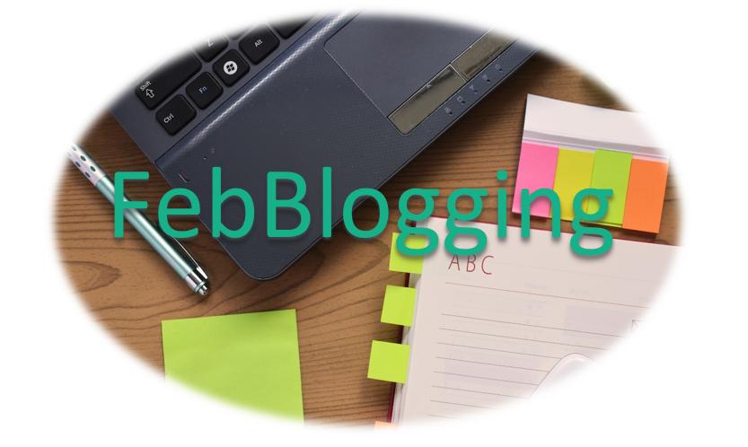 FebBlogging Blogging